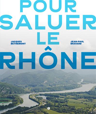 Pour Saluer le Rhône Bethemont Bravard